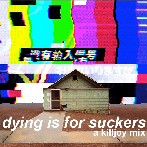 dying is for suckers
