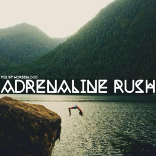 Adrenaline Rush