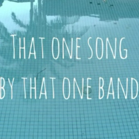 That One Song By That One Band