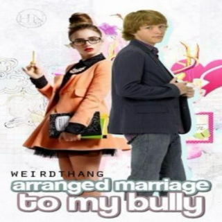 arranged marriage to my bully