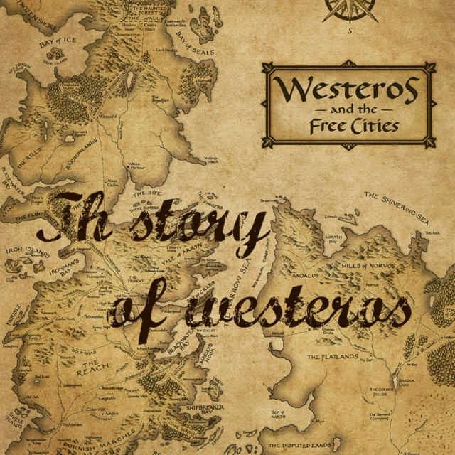 The Story of Westeros