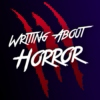 WRITING ABOUT HORROR