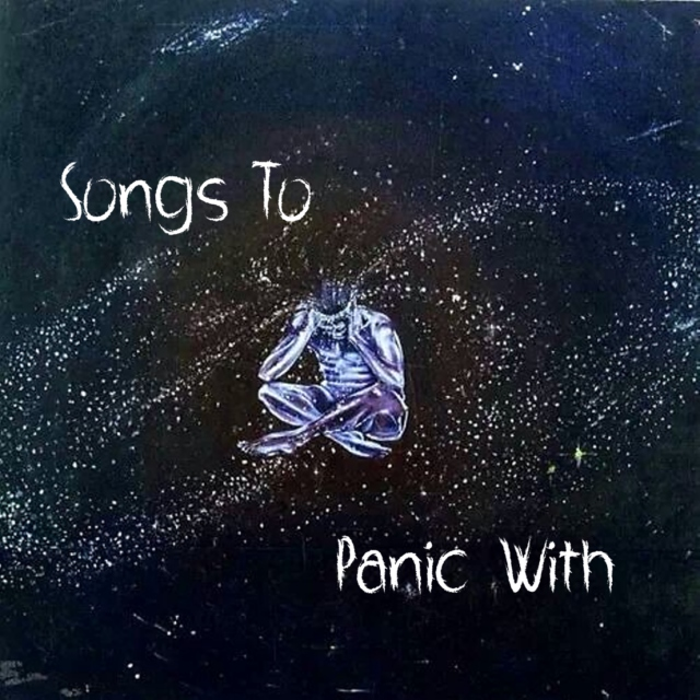 Songs To Panic With
