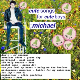 cute songs for cute boys ;michael