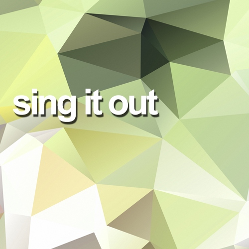 sing it out
