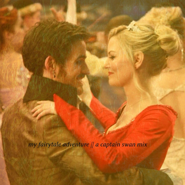 my fairytale adventure || a captain swan mix