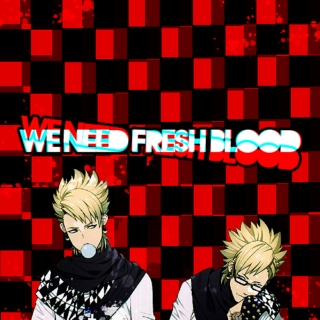 we need fresh blood: virus/trip