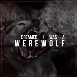 I Dreamed I Was A Werewolf