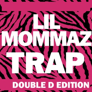 Lil Mommaz Trap: Double D Edition