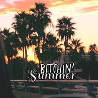 bitchin' summer