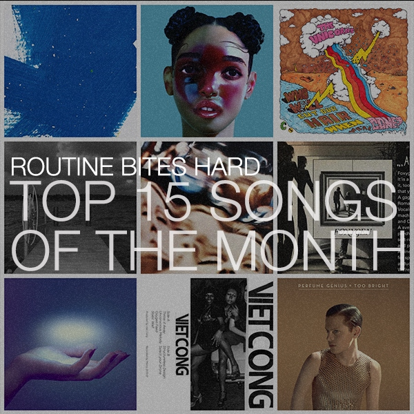 Routine Bites Hard-Top 15 songs of July 2014
