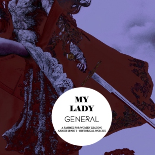 My lady general (part I - historical women)