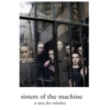 Sisters of The Machine