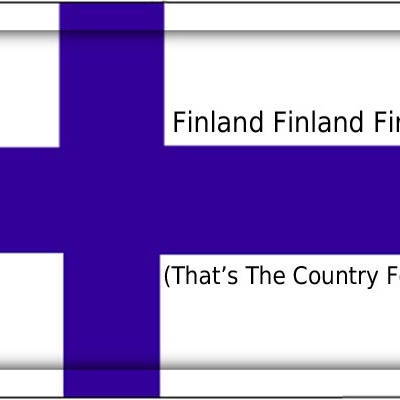 Finland Finland Finland (That's The Country For Me)