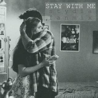 stay with me || stydia