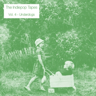 The Indiepop Tapes, Vol. 4: Underdogs