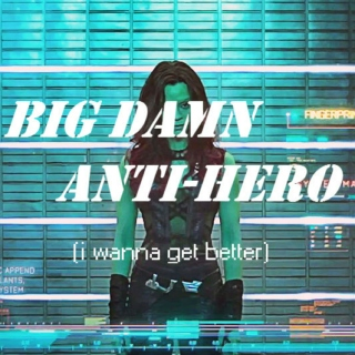 big damn anti-hero (i wanna get better)
