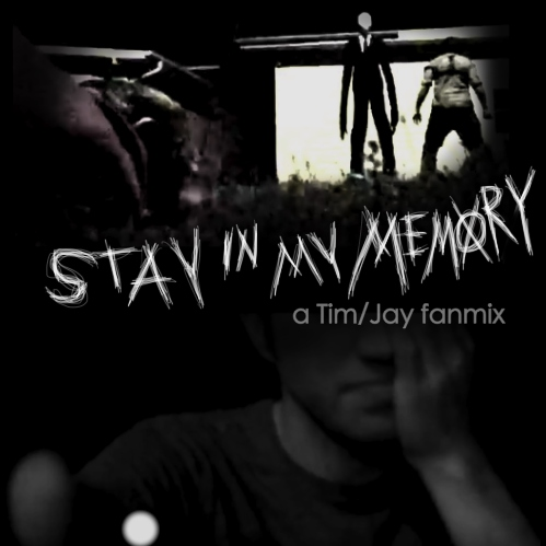 STAY IN MY MEMORY (a jay/tim fanmix)