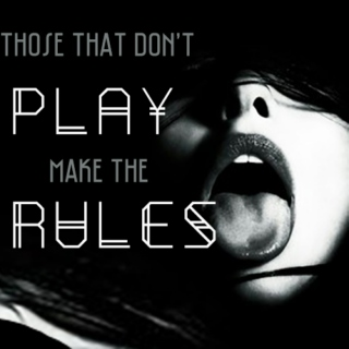 Those that Don't PLAY, Make the RULES