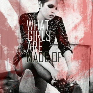 what girls are made of → a paine mix