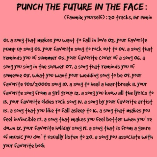 punch the future in the face (fanmix yourself)