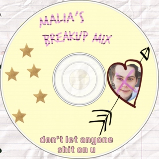MALIA'S BREAK UP MIX