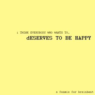 dESERVES TO BE HAPPY