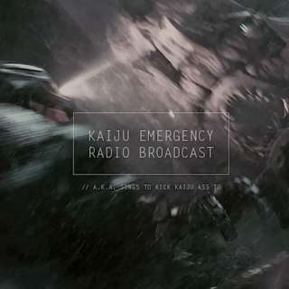 Kaiju Emergency Radio Broadcast