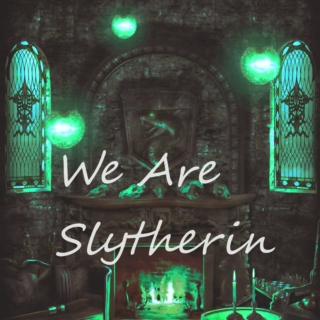 We are Slytherin