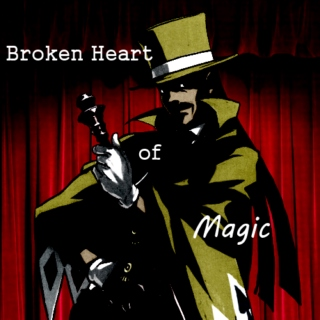 Broken Heart of Magic