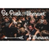 Be Punk; Whenever & Wherever
