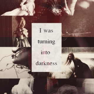 Turning into darkness