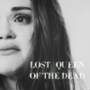 (lost) queen of the dead