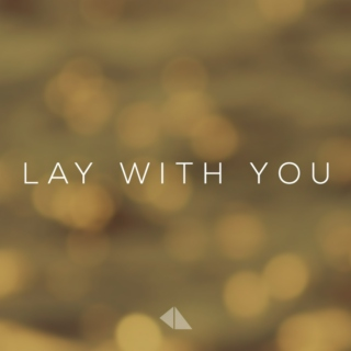 Lay With You