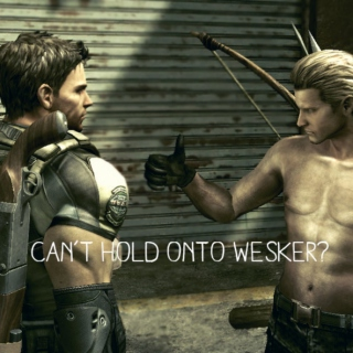 can't hold onto wesker?