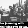 for jamming with the windows down