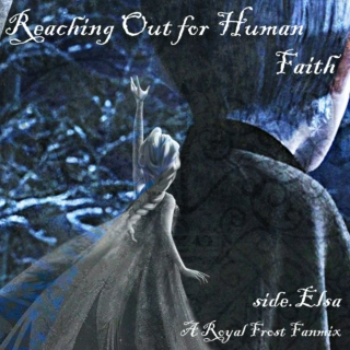 Reaching Out for Human Faith side.Elsa