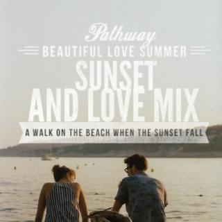 SUNSET AND LOVE MIX,A walk on the beach to watch the sunset fall