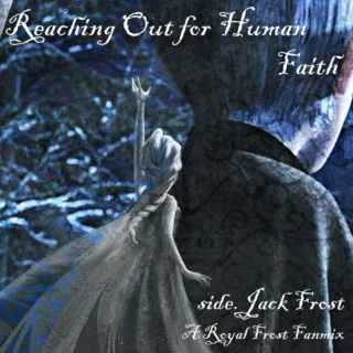 Reaching Out for Human Faith side. Jack Frost