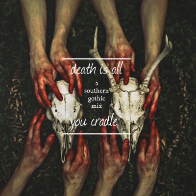death is all you cradle