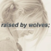 raised by wolves;