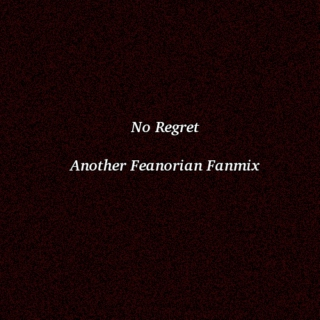 No Regret: Another Feanorian Fanmix