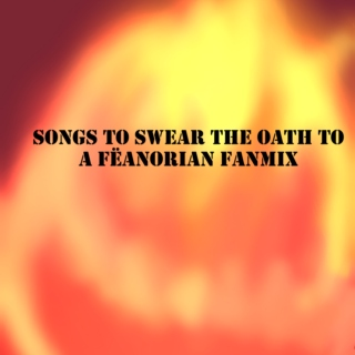 Songs to Swear The Oath To