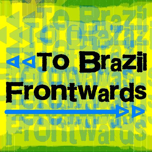 To Brazil Frontwards