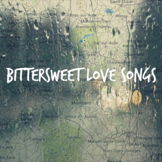 Bittersweet Love Songs