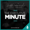 Your Executive Minute
