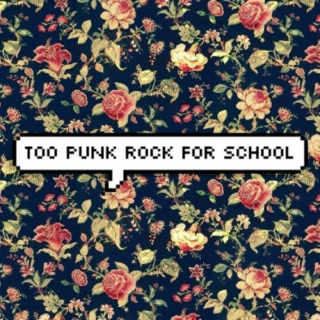 too punk rock for school