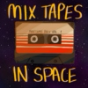 mix tapes in space