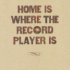 Home is Where the Record Player is