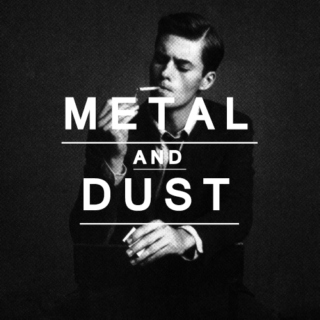 metal and dust